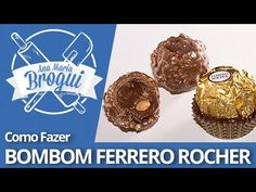 Ana Maria Brogui #39 - Como fazer Bombom Ferrero Rocher - YouTube