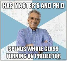 #Professor has a masters and ph.d but spends the whole #class turning on the projector. How many times have you experienced this? #college