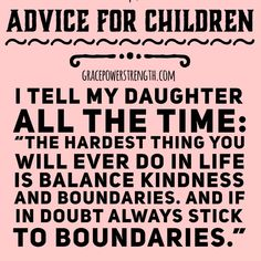 just learning this as a grown ass woman, better late than never, but it's a tough one, so i think it is amazing when parents teach children this at a young age. Life Quotes Love, Mom Quotes, Quotes For Kids, Great Quotes, Quotes To Live By, Children Learning Quotes, Quotes On Children, Protecting Children Quotes, Raising Kids Quotes