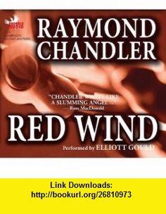 Red Wind (9781597770606) Raymond Chandler, Elliott Gould , ISBN-10: 1597770604  , ISBN-13: 978-1597770606 ,  , tutorials , pdf , ebook , torrent , downloads , rapidshare , filesonic , hotfile , megaupload , fileserve