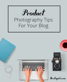 Bloggers often have to take photographs of products for their blog. These seven product photography tips will help you get the best shots that your sponsors will love!  | Blogging Tips