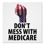 Don't mess with Medicare...