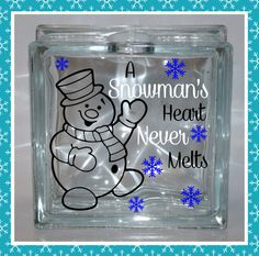 A Snowmans Heart NEVER Melts!! Made especially for glass blocks, this listing is only for the decal it measures 6 1/2 x 6 1/2. *I do have the bow