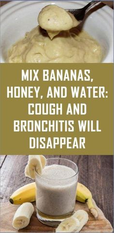 Mix Bananas, Honey and Water: Cough and Bronchitis Will Disappear Home Remedy For Cough, Natural Cough Remedies, Cold Home Remedies, Herbal Remedies, Health Remedies, Natural Cures, Cough Remedy For Toddler, Honey Cough Remedy, Cough Remedies For Kids