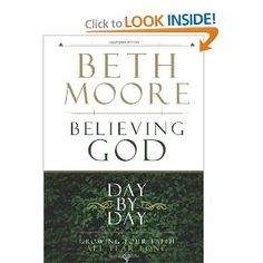 Believing God,  by Beth Moore