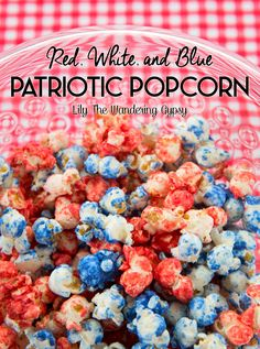 Red White and Blue Patriotic POPcorn Recipe #Red_White_and_Blue #4th_of_July #Patriotic #Popcorn #Recipe