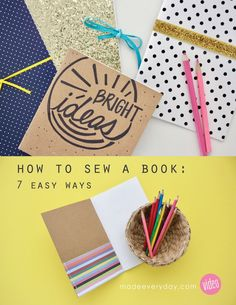 How to make a fun notebook or journal--7 easy ways on MADE Everyday with Dana Willard