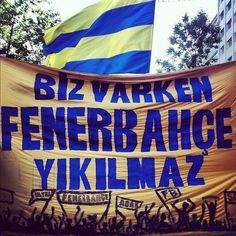 """""""Biz varken Fenerbahçe yıkılmaz"""""""