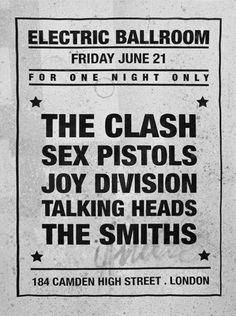 The Clash, Sex Pistols, Joy Division, Talking Heads & The Smiths at the Electric Ballroom. Joy Division, Concert Rock, Dream Concert, The Smiths, Rock Posters, Band Posters, Music Posters, The Clash, Rock And Roll