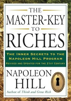 The Master-Key to Riches by Napoleon Hill, Click to Start Reading eBook, Here is the actual handbook that Napoleon Hill provided to certified teachers of his ideas- a master