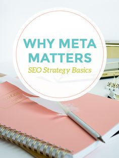 Why Meta Matters - SEO Strategy Basics. Learn how to get your site ranked higher on Google with these simple SEO tips and tricks.   Search Engine Optimization demystified at Dapper Fox Design. Specializing in branding, logo design, website design and savvy business advice.  Check out the blog for entrepreneurs at dapperfoxdesign.com/blog.