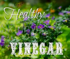 Get Healthy and Lose Weight with Vinegar