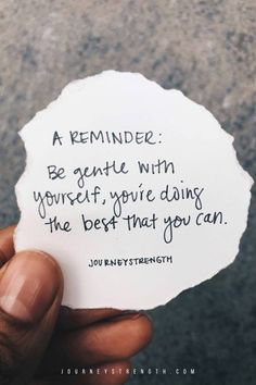 A Reminder: Be gentle with yourself, you're doing the best that you can. | inspirational quotes | motivational quotes | motivation | personal growth and development | quotes to live by | mindset | self-care | strength | courage | You are enough | passion | dreams | goals | hard work #InspirationalQuotes  |  #motivationalquotes |  #quotes  |  #quoteoftheday  |  #quotestoliveby  |  #quotesdaily