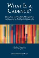 What is a cadence? : theoretical and analytical perspectives on cadences in the classical repertoire / Markus Neuwirth, Pieter Bergé. Classmark: Pb.590.20A.N1
