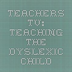 """Teachers TV: Teaching the Dyslexic Child - he use of multi-sensory teaching can help dyslexic children become independent learners and boost their self esteem. It is crucial that children with dyslexia are encouraged to believe in themselves and to become independent learners from an early age."""" (14 Minute video)"""