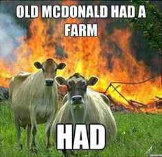 @Erin Waters, This one is funny too! Old McDonald Had A Farm… HAD
