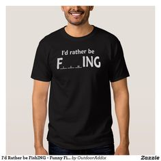 I'd Rather be FishING - Funny Fishing