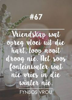 Fynbos Vrou.. Frienship Quotes, Poetic Words, Afrikaanse Quotes, Special Words, Beautiful Words, Wise Words, Quotes To Live By, Things To Think About, Qoutes