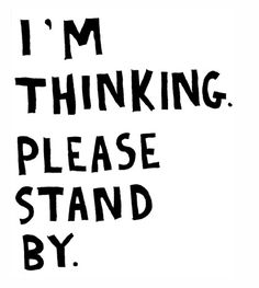 I'm #thinking. Please stand by. #BrainFog #CognitiveDysfunction #Forgetful #FibroFog #LupusFog #ChemoFog #DisabilityLife #Fatigue #Pain #DisabilityNinjas #Disability #ChronicIllness #ChronicPain #InvisibleIllness