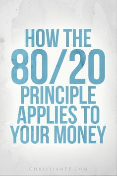 How the 80/20 rule applies to your money... http://christianpf.com/80-20-principle