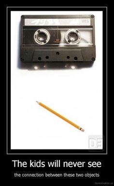 Kids these days will never see the connection between these two items