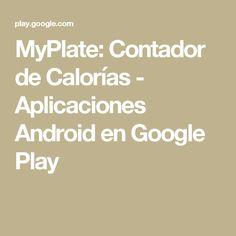 MyPlate: Contador de Calorías - Aplicaciones Android en Google Play