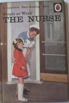 THE NURSE Vintage Ladybird Book - People at Work Series. Edition Dust Cover 1963 ~ no real reason, just like Ladybird :-) Easy Reading Books, History Of Nursing, Medical History, Books To Read, My Books, Vintage Nurse, Ladybird Books, Book People, Working People
