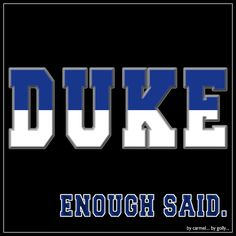 DUKE/Enough Said. By Carmel Hall (2016) Kentucky Basketball, Basketball Coach, Basketball Players, College Basketball, Soccer, University Blue, University Of Kentucky, Kentucky Wildcats, Duke Apparel
