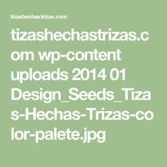tizashechastrizas.com wp-content uploads 2014 01 Design_Seeds_Tizas-Hechas-Trizas-color-palete.jpg
