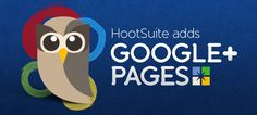 HootSuite Rolls Out Google + Pages, Here Is How To Set It Up