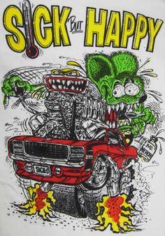Rat fink - Sick But Happy ☮ Art by Ed Roth ~ Rat Fink! ~ ☮レ o √乇 ❥ L❃ve ☮~ღ~*~*✿⊱☮ ---
