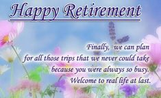 #Retirement #Quotes #inspirational #funny #forcoworkers #forboss #happyretirementquotes #forteachers #fordad #forplaques Retirement Wishes For Coworker, Happy Retirement Messages, Retirement Congratulations, Retirement Poems, Early Retirement, Retirement Funny, Thank You For Birthday Wishes, Birthday Wishes For Friend, Birthday Wishes And Images