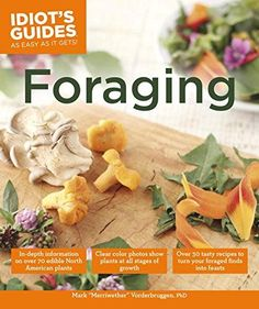 Idiot's Guides: Foraging by Mark Vorderbruggen.  You can download or read this book, click link or paste url: http://bit.ly/1SpUMd6