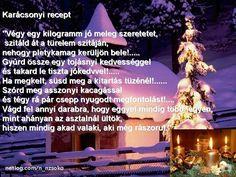 Szeretet recept Karácsonyra,Álmodik a fenyőfácska,Ünnepi babonák és jelképek,Téli tájak hóesésben,Szarvasok hóesésben,Karácsony üveggömbben,József Attila-Téli éjszaka,Havas tájak képeken, Karácsony,Havas tájak képeken,Karácsony, - _fanna_fanna_ Blogja - Ha szeretsz nevetni :),A boldogságról,A halál utáni élet,A hét napjai , köszöntések,A kis herceg felnőtt mese,A nagy ő , akire vágyunk :),A női lélek,Adventi koszorúk, Karácsonyra,Álatbarátoknak vegyesen :),Amikor elöször láttalak,angyali…