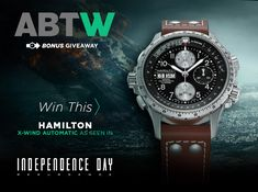 "Chance to win a Hamilton Khaki X-Wind Auto Chrono watch as seen in the ""Independence Day: Resurgence"" movie in this bonus watch giveaway!"