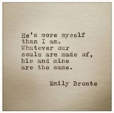Wuthering Heights by Emily Bronte Cute Love Quotes, Love Quotes For Her, Most Beautiful Love Quotes, Following Your Heart Quotes, Soulmate Love Quotes, Inspirational Quotes About Love, Quotes To Live By, Soulmates Quotes, Cheesy Love Quotes