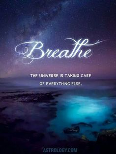 Breathe. The universe is taking care of everything else.  Click--> https://www.LawofAttractionSecrets.ca