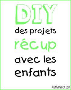 DIY : des projets recup avec les enfants | Ju2Framboise.com