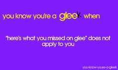 Haha yeah so true. You know you're a gleek when... Oh glee! <3
