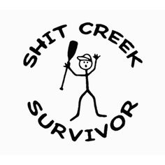 Shit Creek Survior Die Cut Vinyl Decal - Vinyl Shirt - Ideas of Vinyl Shirt - Shit Creek Survior Die Cut Vinyl Decal for Windows Vehicle Windows Vehicle Body Surfaces or just about any surface that is smooth and clean Cricut Vinyl, Vinyl Decals, Monogram Car Decals, Kayak Decals, Funny Decals, Wall Stickers, Kayak Stickers, Wall Decals, Funny Bumper Stickers