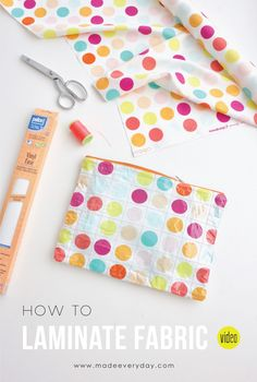 VIDEO: How to Laminate Fabric – MADE EVERYDAY