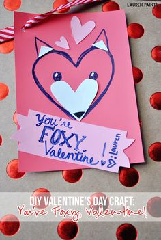 DIY Valentine's Day Craft: You're Foxy, Valentine!  Lauren Paints   a beautiful life