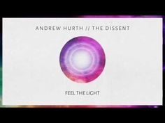 Andrew Hurth - Feel The Light ft. The Dissent