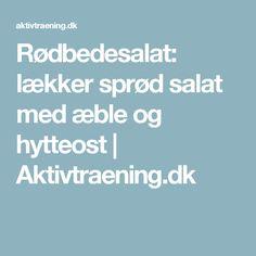 Rødbedesalat: lækker sprød salat med æble og hytteost   Aktivtraening.dk
