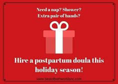 Mom & Dad, I know what you really want for Christmas! #postpartum #doula #care #family #love #support #BestofBothWorldsDoula #business #TeamCollins #Raleigh #NC