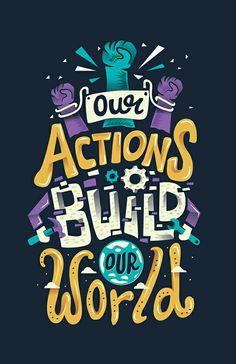 Tumblr: Hank Green Quote Our actions build our world.