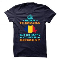 MADE IN ROMANIA BUT SO HAPPY TO LIVE IN GERMANY - #shirts for men #t shirts design. ORDER HERE => https://www.sunfrog.com/Geek-Tech/MADE-IN-ROMANIA-BUT-SO-HAPPY-TO-LIVE-IN-GERMANY.html?60505