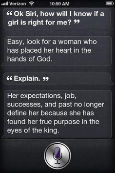 siri for the win. i now love siri Great Quotes, Quotes To Live By, Life Quotes, Inspirational Quotes, La Sainte Bible, Beautiful Words, Gods Love, Inspire Me, Wise Words