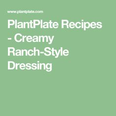 PlantPlate Recipes - Creamy Ranch-Style Dressing