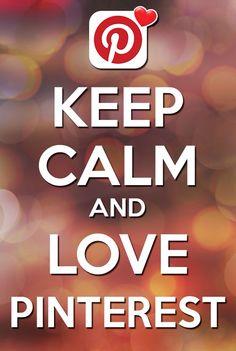 Keep Calm and Love Pinterest